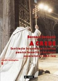 A CREDE. Invitaţie la credinţa catolică pentru femeile şi bărbaţii secolului al XXI-lea