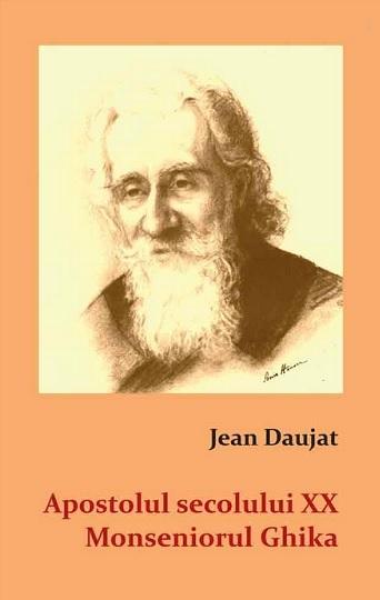 Apostolul secolului XX. Monseniorul Ghika