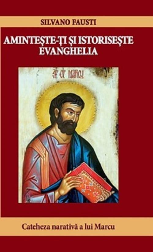 Amintește-ți și istorisește Evanghelia. Cateheza narativă a lui Marcu