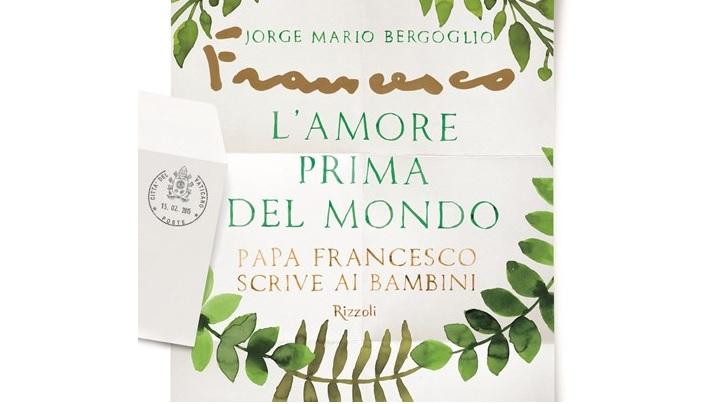 Iubirea de dinaintea lumii. Cartea papei Francisc adresată copiilor