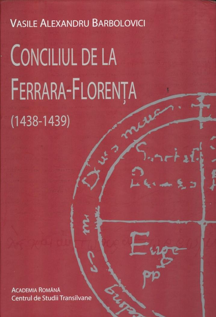 Conciliul de la Ferrara-Florența (1438-1439). Istoria și ecleziologia unirilor