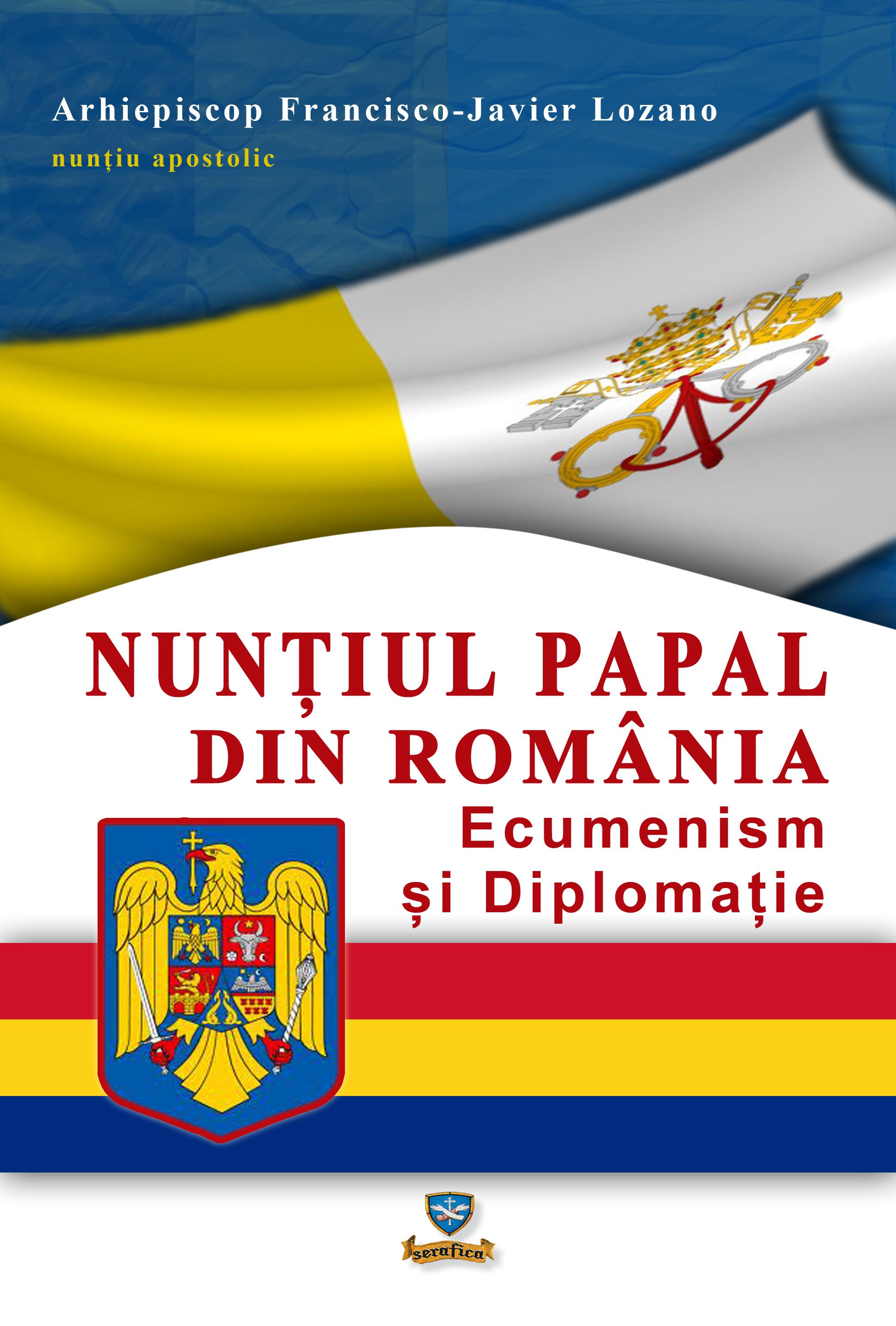 """A apărut cartea """"Nunțiul Papal din România, Ecumenism și Diplomație"""""""