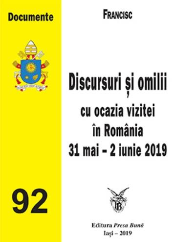 Papa Francisc: Discursuri şi omilii cu ocazia vizitei în România
