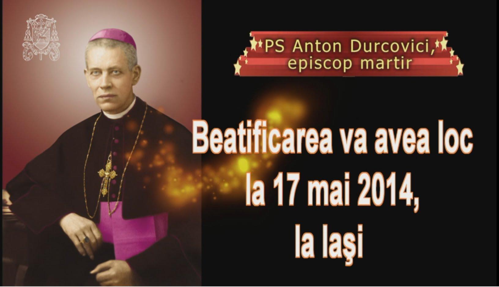 Informaţii practice pentru participanţii la beatificarea episcopului Anton Durcovici