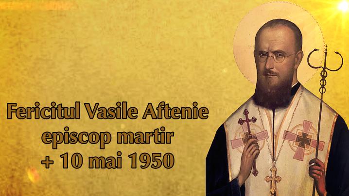 Sacrificiul suprem al Fericitului episcop Vasile Aftenie. 71 de ani