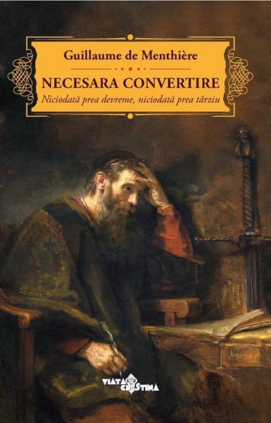 Necesara convertire – despre o carte necesară