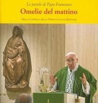 Un nou volum cu predicile de dimineață ale Papei Francisc