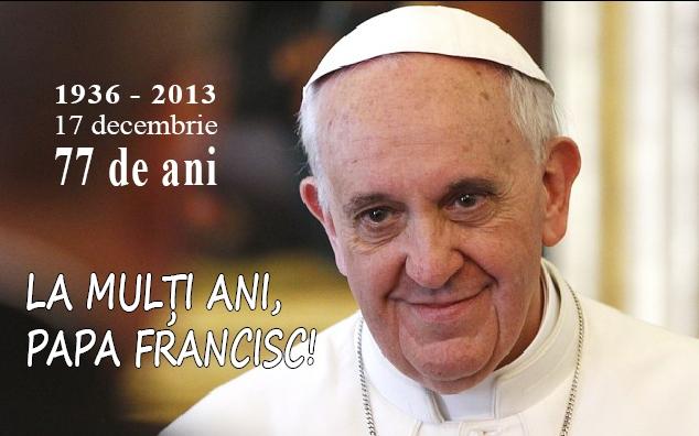Aniversarea zilei de naştere a Papei Francisc