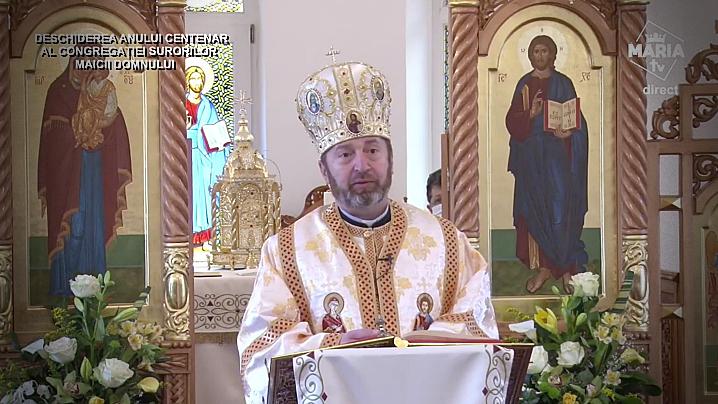 VIDEO: Predica PS Claudiu la deschiderea Anului Centenar al Congregației Surorilor Maicii Domnului