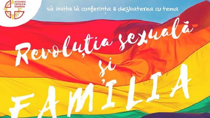 """Conferinţe & dezbateri cu tema """"Revoluţia sexuală şi familia. Distrugerea libertăţii în numele libertăţii"""""""