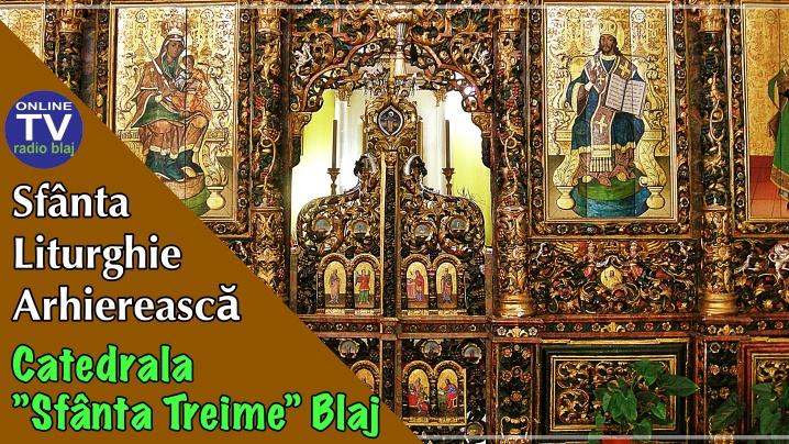 Duminică, 13 septembrie, ora 10:00 Sf. Liturghie, Catedrala Arhiepiscopală Majoră